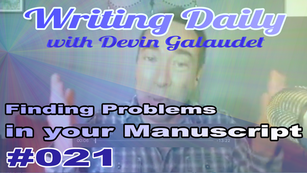 Writing Daily: Finding problems in your manuscript 021