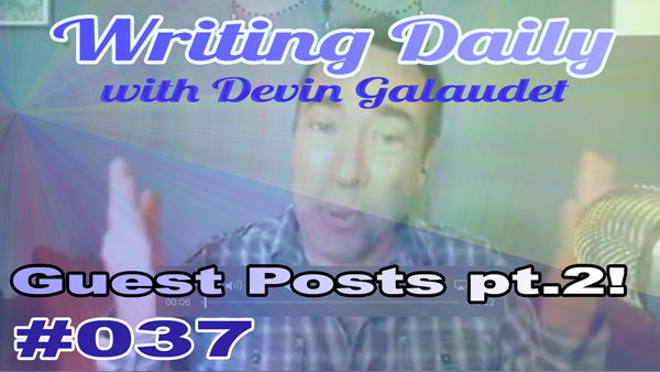 Writing Daily: Guest Posts part 2 037