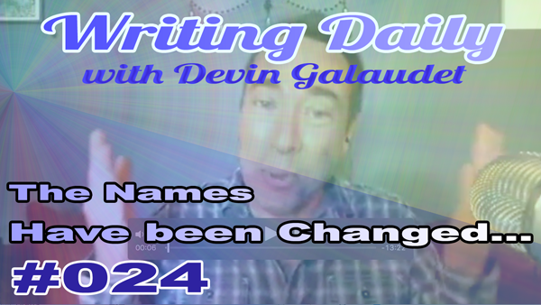 024 Writing Daily The Names Have Been Changed to…