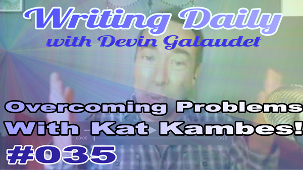 Writing Daily: Overcoming Physical Challenges and Writing with Kat Kambes 035