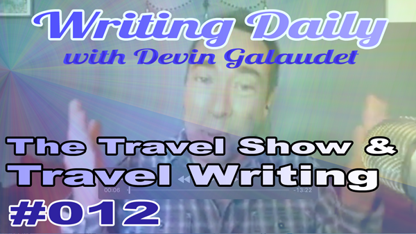 Writing Daily: Travel Shows and Travel Writers 012