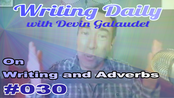 Writing Daily: Writing And Adverbs 030