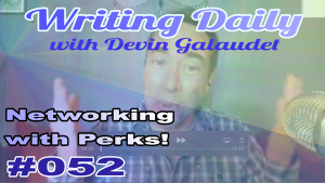 Writing daily and Networking