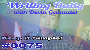 Keep your writing simple