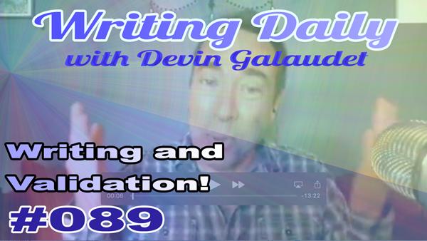 089 Writing Daily: Writing And Validation