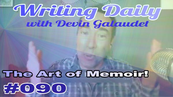 090 Writing Daily The Art Of Memoir