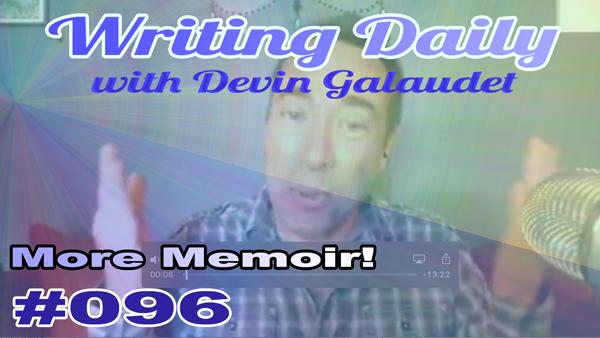 096 Writing Daily: More Memoir