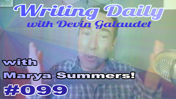 099 Writing Daily: with Marya Summers