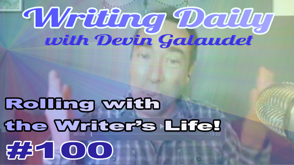 100 Writing Daily: Rolling With The Writers Life