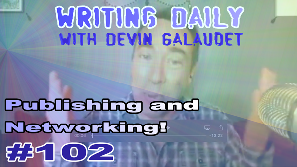 102 Writing Daily: Publishing and Networking