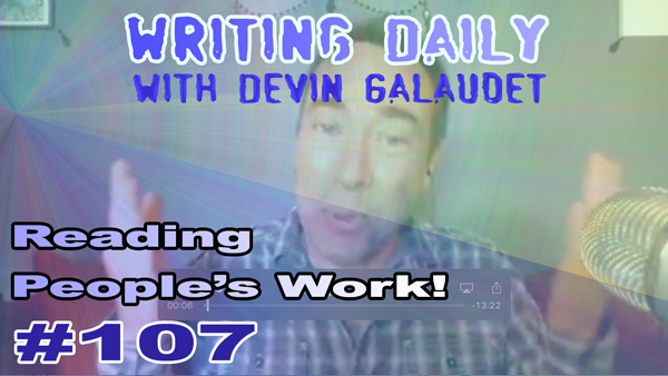107 Writing Daily: Reading People Work