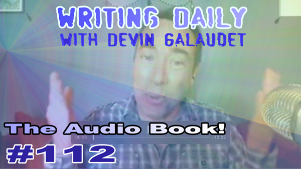 112 Writing Daily: The Audiobook