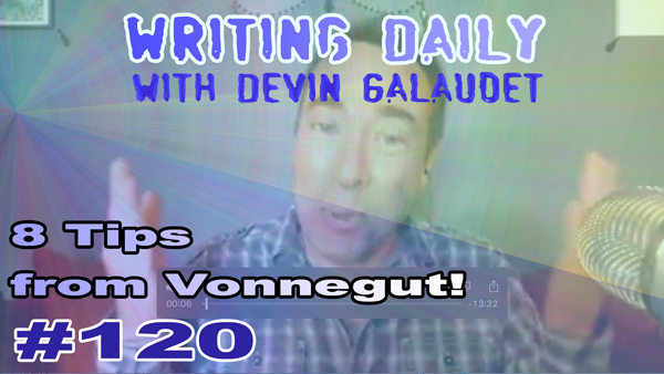 120 Writing Daily: 8 Tips From Vonnegut