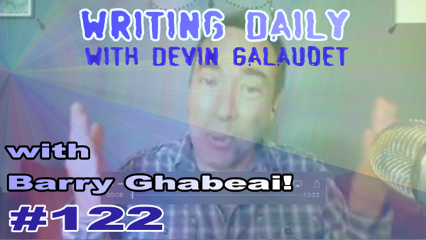 122 Writing Daily: with Barry Ghabeai