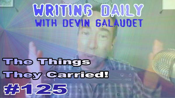 125 Writing Daily: Things They Carried