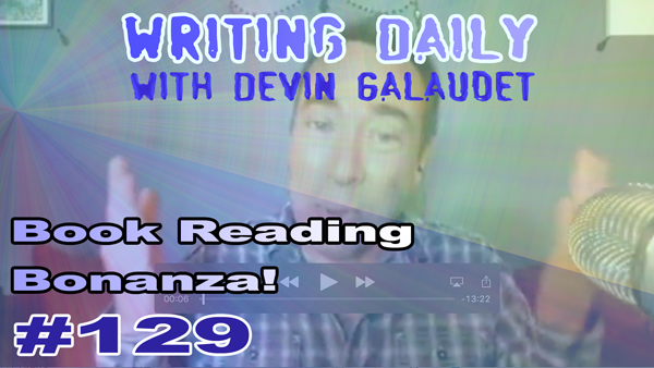129 Writing Daily: Book Reading Bonanza